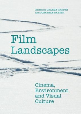 Film Landscapes: Cinema, Environment and Visual Culture