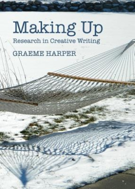 Making Up: Research in Creative Writing