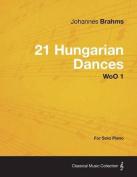 21 Hungarian Dances - For Solo Piano Woo 1