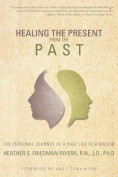 Healing the Present from the Past