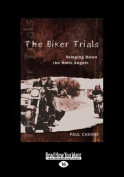 The Biker Trials [Large Print]