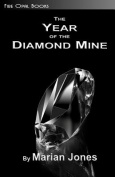 The Year of the Diamond Mine