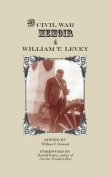 Civil War Memoir and William T. Levey