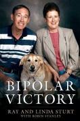 Bipolar Victory