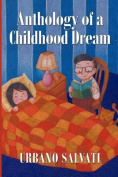 Anthology of a Childhood Dream