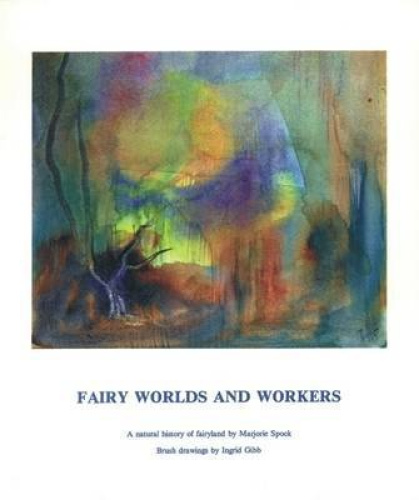 Fairy Worlds and Workers: A Natural History of Fairyland by Marjorie Spock