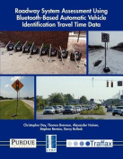 Roadway System Assessment Using Bluetooth-Based Automatic Vehicle Identification Travel Time Data