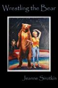 Wrestling the Bear