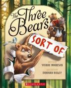The Three Bears... Sort of