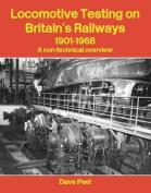 Locomotive Testing on Britain's Railways, 1901-1968