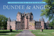 Picturing Scotland: Dundee & Angus