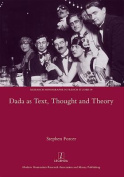 Dada as Text, Thought and Theory