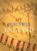 My Beautiful England