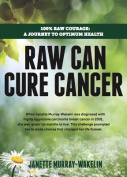 Raw Can Cure Cancer