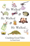 He Walked and He Walked and He Walked
