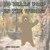Do Bears Poop in the Woods?
