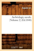 Archeologie Navale Vol 2 Ed 1840 [FRE]