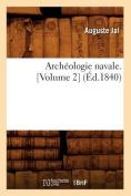 Archeologie Navale. [Volume 2]  [FRE]