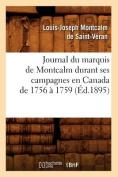 Journal Du Marquis de Montcalm Durant Ses Campagnes En Canada de 1756 a 1759  [FRE]