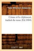 Crime Et Le Chatiment, Traduit Du Russe  [FRE]