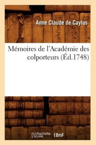 Memoires de L'Academie Des Colporteurs (Ed.1748) (Histoire) [FRE] by Anne Claude