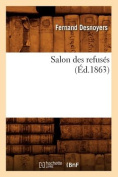 Salon Des Refuses (Ed.1863)  [FRE]