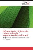 Influencia del Regimen de Pulsos Sobre La Vegetacion del Rio Parana [Spanish]