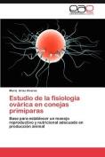 Estudio de La Fisiolog a Ov Rica En Conejas Prim Paras [Spanish]