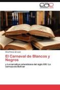 El Carnaval de Blancos y Negros [Spanish]