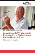 Abandono del Tratamiento Psicol Gico a Distancia En Pacientes Cr Nicos [Spanish]