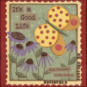 It's a Good Life 2014 Wall Calendar