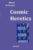 Cosmic Heretics