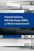 Financial Inclusion, Self-Help Groups (SHGs) & Women Empowerment