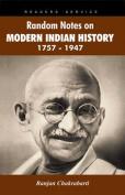 Random Notes on Modern Indian History 1757-1947