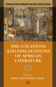 Locations and Dislocations of African Literature