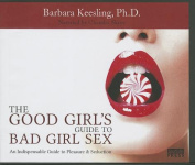 The Good Girl's Guide to Bad Girl Sex [Audio]