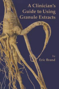 A Clinician's Guide to Using Granule Extracts