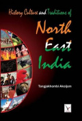 History Culture & Traditions of North East India