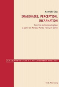 Imaginaire, Perception, Incarnation [FRE]