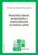 Diversidad Cultural, Desigualdades y Democratizacion En America Latina  [Spanish]