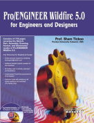 Pro Engineer Wildfire 5.0 for Engineers and Designers
