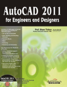 Autocad 2011 for Engineers and Designers
