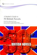 A Students Guide to 50 British Novels