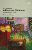 V.S. Naipaul's A House for Mr Biswas