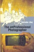 The Unprofessional Photographer