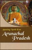 Amazing North East- Arunachal Pradesh