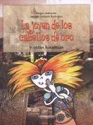 La Joven de Los Cabellos de Oro y Otras Historias [Spanish]
