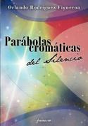 Parabolas Cromaticas del Silencio