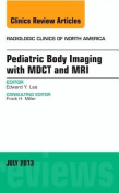 Pediatric Body Imaging with Advanced Mdct and MRI Vol 51-4