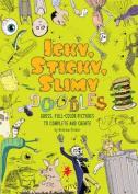 Icky, Sticky, Slimy Doodles